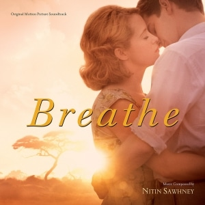 Varèse Sarabande will release the BREATHE – Original Motion Picture Soundtrack digitally and CD on October 13, 2017.